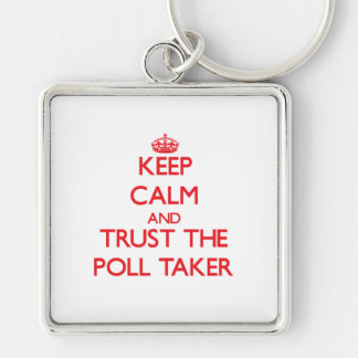 Keep Calm and Trust the Poll Taker Key Chain