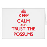 Keep calm and Trust the Possums Greeting Card