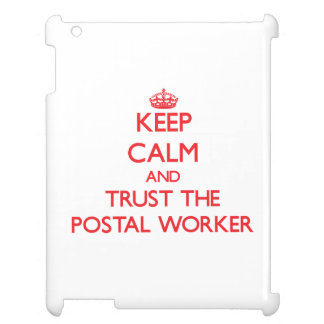 Keep Calm and Trust the Postal Worker Case For The iPad 2 3 4