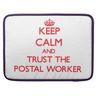 Keep Calm and Trust the Postal Worker MacBook Pro Sleeves