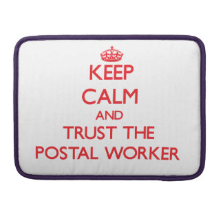 Keep Calm and Trust the Postal Worker Sleeves For MacBooks
