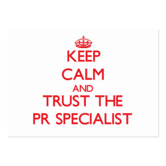 Keep Calm and Trust the Pr Specialist Large Business Card