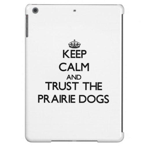 Keep calm and Trust the Prairie Dogs iPad Air Cover