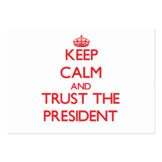 Keep Calm and Trust the President Large Business Cards (Pack Of 100)