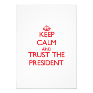 Keep Calm and Trust the President Invitations