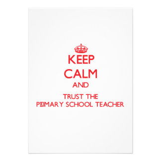 Keep Calm and Trust the Primary School Teacher Invite
