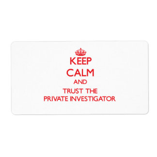 Keep Calm and Trust the Private Investigator Shipping Labels