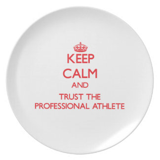Keep Calm and Trust the Professional Athlete Party Plate