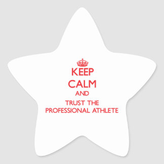 Keep Calm and Trust the Professional Athlete Star Sticker