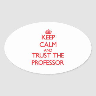 Keep Calm and Trust the Professor Oval Sticker