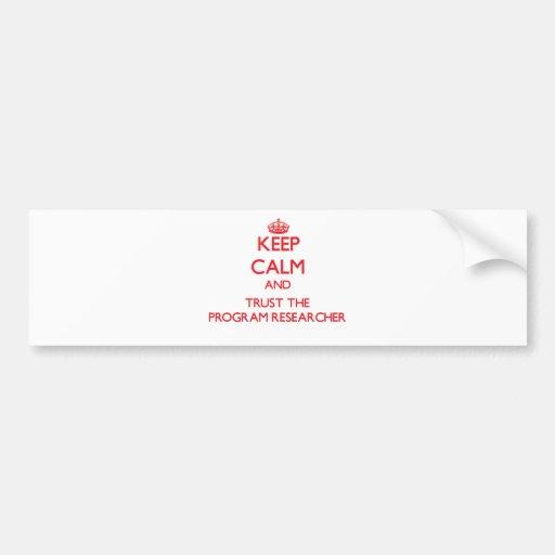 Keep Calm and Trust the Program Researcher Car Bumper Sticker