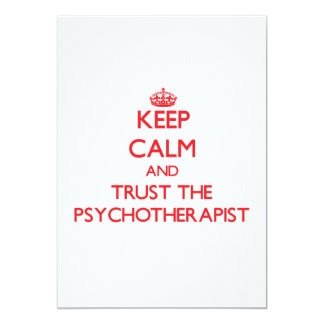 Keep Calm and Trust the Psychotherapist 5x7 Paper Invitation Card