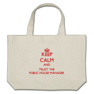 Keep Calm and Trust the Public House Manager Bag