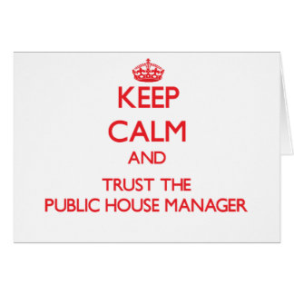 Keep Calm and Trust the Public House Manager Cards