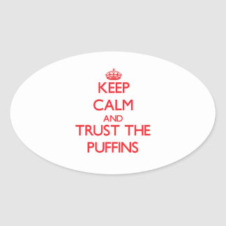 Keep calm and Trust the Puffins Oval Sticker