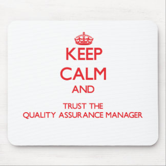 Keep Calm and Trust the Quality Assurance Manager Mouse Pad
