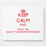 Keep Calm and Trust the Quality Assurance Manager Mousepad