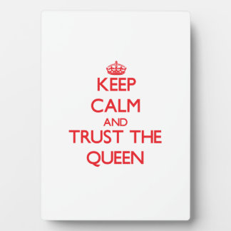 Keep Calm and Trust the Queen Photo Plaques