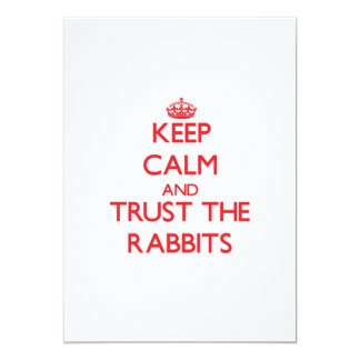 Keep calm and Trust the Rabbits 5x7 Paper Invitation Card