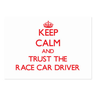 Keep Calm and Trust the Race Car Driver Large Business Cards (Pack Of 100)