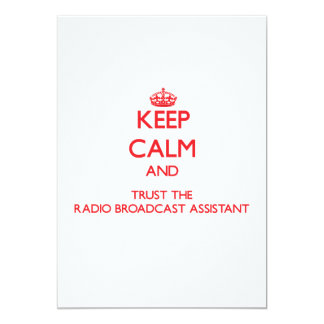 Keep Calm and Trust the Radio Broadcast Assistant 5x7 Paper Invitation Card