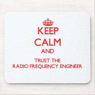 Keep Calm and Trust the Radio Frequency Engineer Mousepad