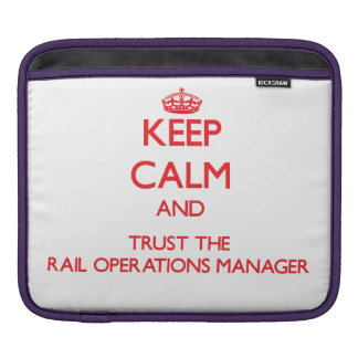 Keep Calm and Trust the Rail Operations Manager iPad Sleeves