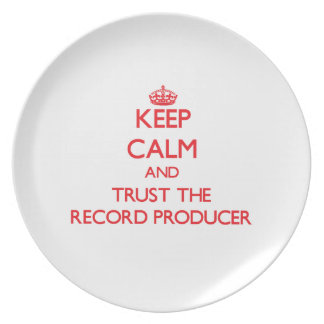 Keep Calm and Trust the Record Producer Dinner Plates