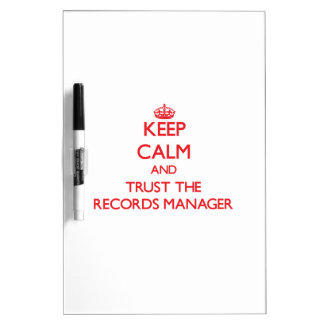 Keep Calm and Trust the Records Manager Dry-Erase Whiteboard