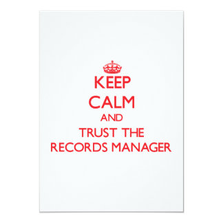 Keep Calm and Trust the Records Manager 5x7 Paper Invitation Card