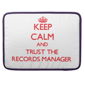 Keep Calm and Trust the Records Manager Sleeves For MacBooks
