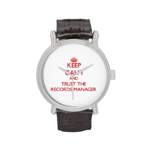 Keep Calm and Trust the Records Manager Wrist Watches