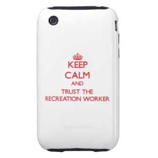 Keep Calm and Trust the Recreation Worker iPhone 3 Tough Cover