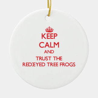 Keep calm and Trust the Red-Eyed Tree Frogs Christmas Tree Ornament