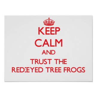 Keep calm and Trust the Red-Eyed Tree Frogs Poster