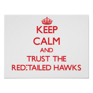Keep calm and Trust the Red-Tailed Hawks Poster