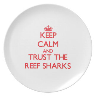 Keep calm and Trust the Reef Sharks Dinner Plate