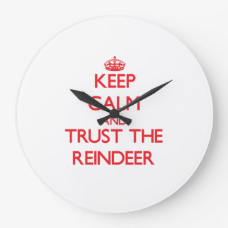 Keep calm and Trust the Reindeer Wall Clock