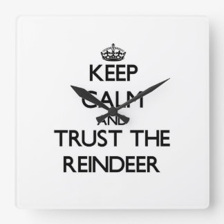 Keep calm and Trust the Reindeer Clock