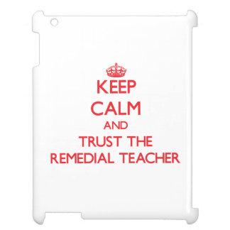Keep Calm and Trust the Remedial Teacher iPad Case