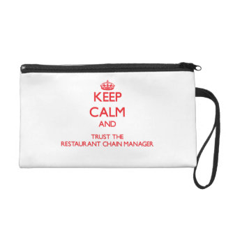 Keep Calm and Trust the Restaurant Chain Manager Wristlet