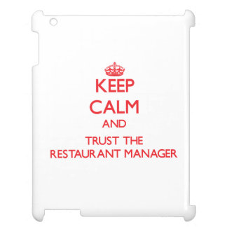 Keep Calm and Trust the Restaurant Manager Cover For The iPad