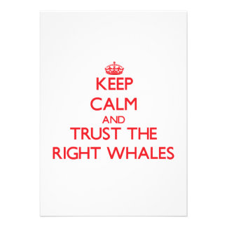 Keep calm and Trust the Right Whales Personalized Announcement