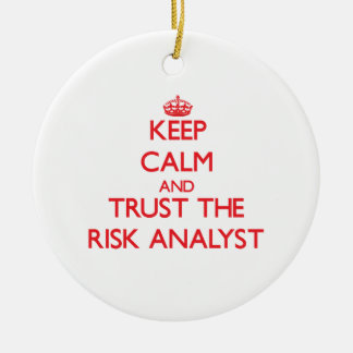 Keep Calm and Trust the Risk Analyst Christmas Ornaments