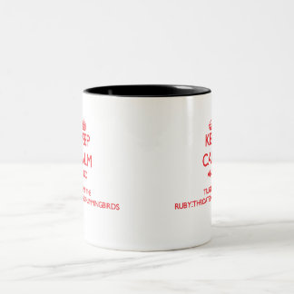 Keep calm and Trust the Ruby-Throated Hummingbirds Two-Tone Coffee Mug