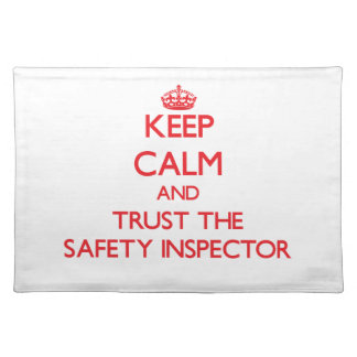 Keep Calm and Trust the Safety Inspector Placemats