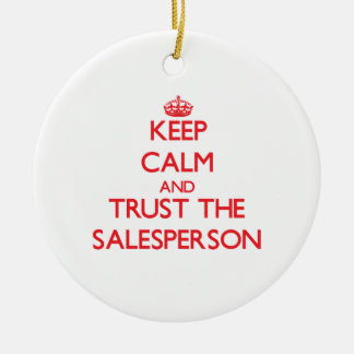 Keep Calm and Trust the Salesperson Christmas Ornaments