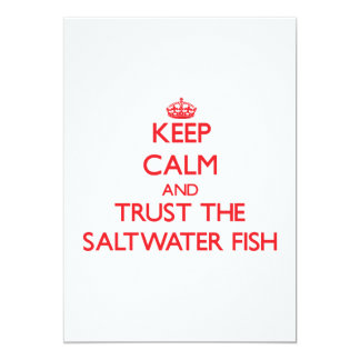 Keep calm and Trust the Saltwater Fish 5x7 Paper Invitation Card