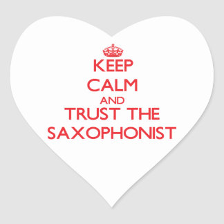 Keep Calm and Trust the Saxophonist Sticker