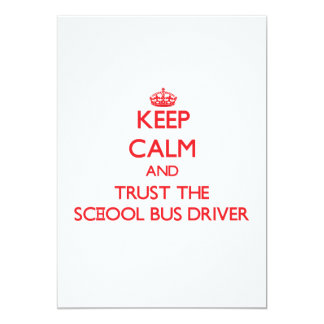 """Keep Calm and Trust the School Bus Driver 5"""" X 7"""" Invitation Card"""